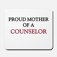 Proud Mother Of A COUNSELOR Mousepad