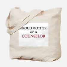 Proud Mother Of A COUNSELOR Tote Bag
