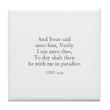 LUKE  23:43 Tile Coaster