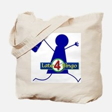 Late 4 Bingo Gal Tote Bag