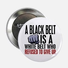 "Refused To Give Up Black Belt 2.25"" Button"
