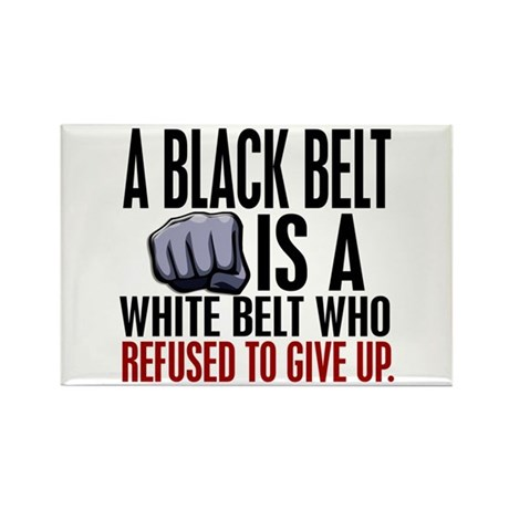 Refused To Give Up Black Belt Rectangle Magnet