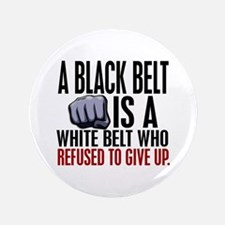 """Refused To Give Up Black Belt 3.5"""" Button"""