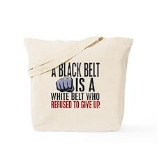 Refused To Give Up Black Belt Tote Bag