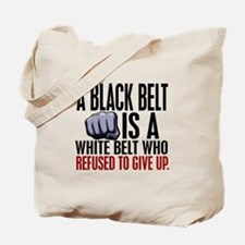 Refused To Give Up Black Belt Tote Bag