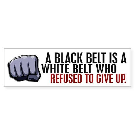Refused To Give Up Black Belt Sticker (Bumper)