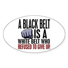 Refused To Give Up Black Belt Decal