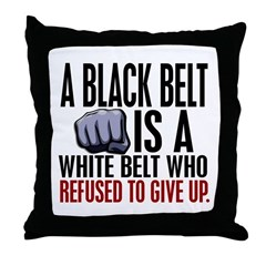 Refused To Give Up Black Belt Throw Pillow