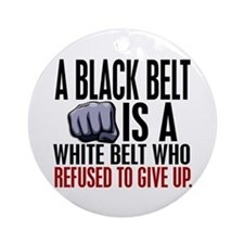 Refused To Give Up Black Belt Ornament (Round)