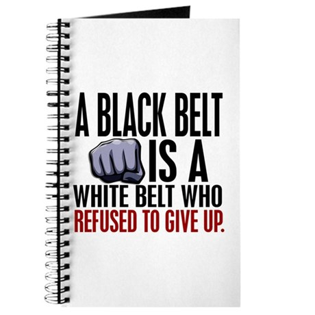 Refused To Give Up Black Belt Journal