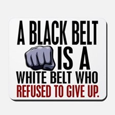 Refused To Give Up Black Belt Mousepad