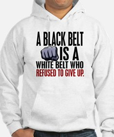 Refused To Give Up Black Belt Hoodie Sweatshirt