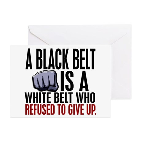 Refused To Give Up Black Belt Greeting Cards (Pk o