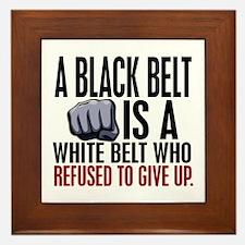 Refused To Give Up Black Belt Framed Tile
