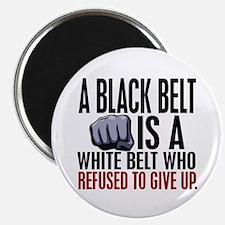 Refused To Give Up Black Belt Magnet