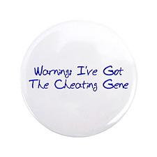 "Cheating Gene 3.5"" Button"