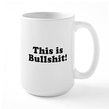 This Is Bullshit! Mug