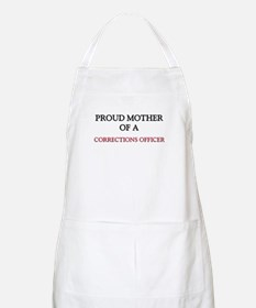 Proud Mother Of A CORRECTIONS OFFICER BBQ Apron