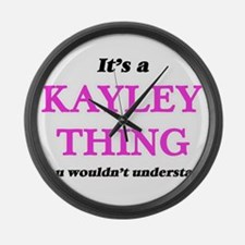It's a Kayley thing, you woul Large Wall Clock