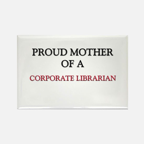 Proud Mother Of A CORPORATE LIBRARIAN Rectangle Ma
