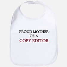 Proud Mother Of A COPY EDITOR Bib