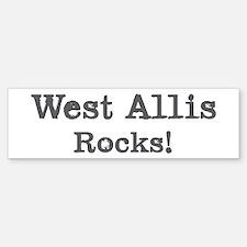 West Allis rocks Bumper Bumper Bumper Sticker