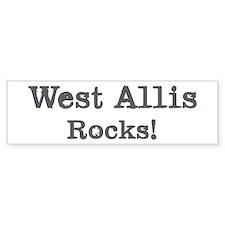 West Allis rocks Bumper Bumper Sticker