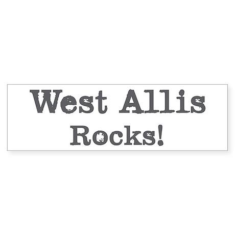West Allis rocks Bumper Sticker