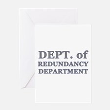 Dept of Redundancy Greeting Card