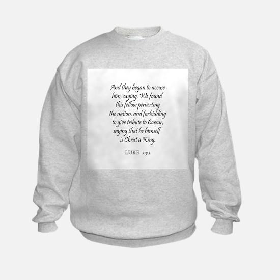 LUKE  23:2 Sweatshirt