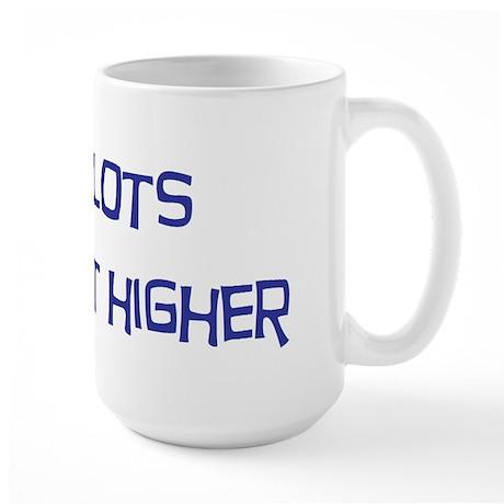 Pilots do it higher Large Mug
