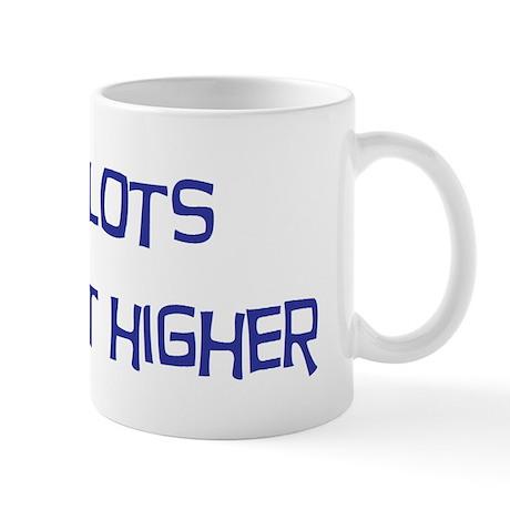 Pilots do it higher Mug