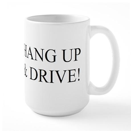 Hang up & drive! Large Mug