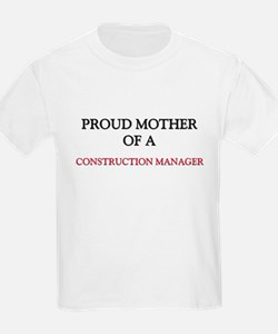 Proud Mother Of A CONSTRUCTION MANAGER T-Shirt