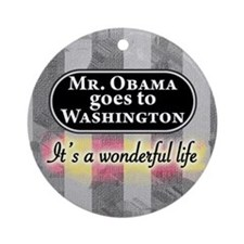 Mr. Obama goes to Washington Ornament (Round)