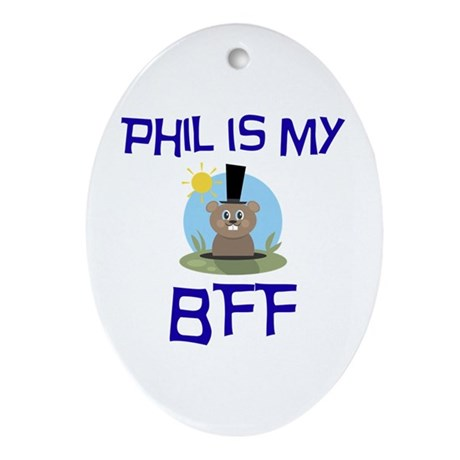 Phil BFF Groundhog Day Oval Ornament
