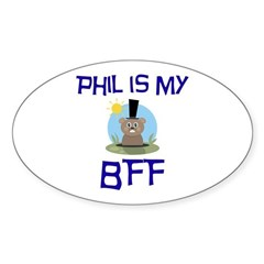 Phil BFF Groundhog Day Oval Decal