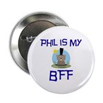 """Phil BFF Groundhog Day 2.25"""" Button (100 pack"""