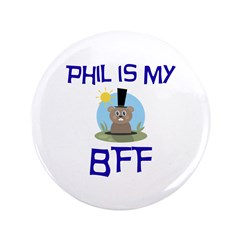 """Phil BFF Groundhog Day 3.5"""" Button (100 pack)"""