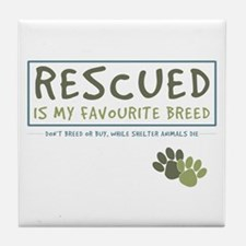 Rescued is my Favourite Breed Tile Coaster