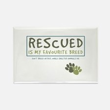 Rescued is my Favourite Breed Rectangle Magnet