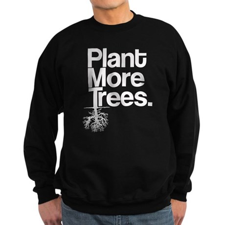 Plant More Trees Sweatshirt (dark)