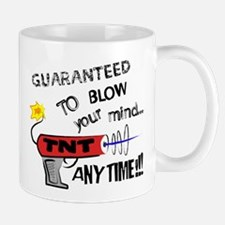 Guaranteed to Blow Your Mind. Mug