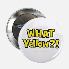 """What Yellow?! 2.25"""" Button"""
