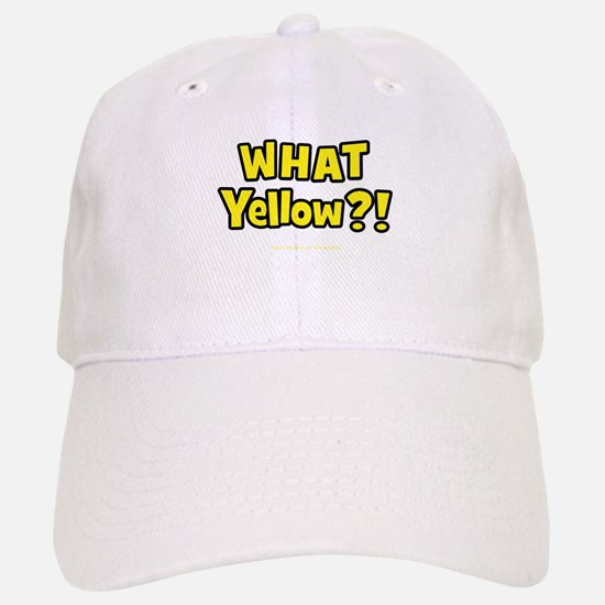 What Yellow?! Baseball Baseball Cap