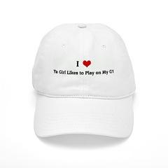 I Love Ya Girl LIkes to Play Baseball Cap