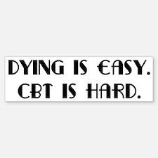 OCD CBT is hard Bumper Bumper Bumper Sticker