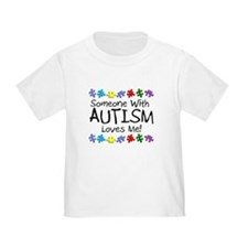 Someone With Autism Loves Me! T