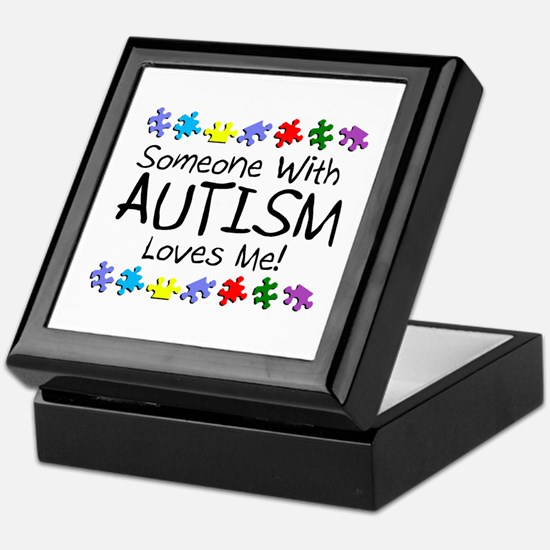 Someone With Autism Loves Me! Keepsake Box