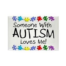 Someone With Autism Loves Me! Rectangle Magnet